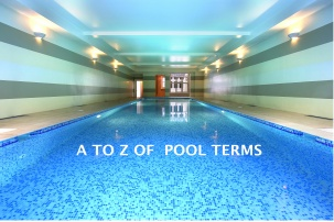 Blog A To Z Of Swimming Pool Terminology